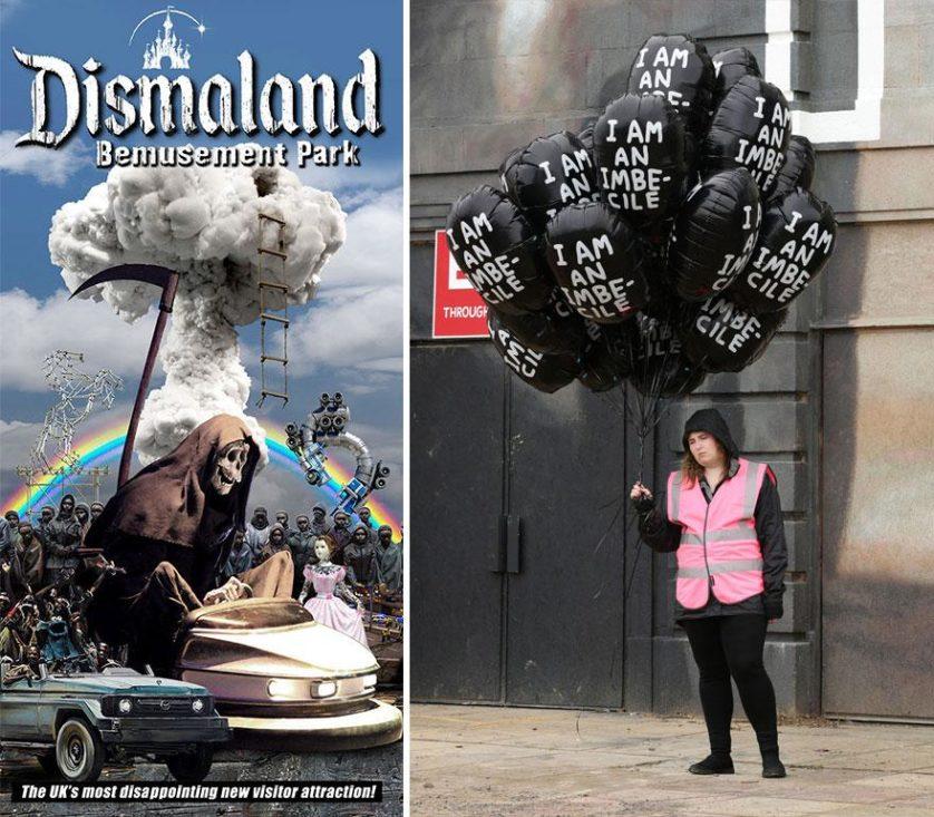 """O cartaz anuncia Dismaland como """"A mais nova e mais decepcionante atração do Reino Unido"""". Você pode adquirir um balão """"Eu sou um imbecil"""" se quiser"""